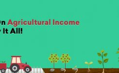 Tax on Agricultural Income – Know it all!