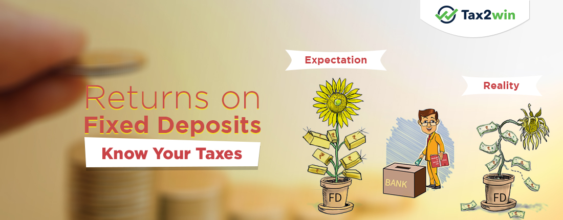 Fixed Deposits : Know your taxes