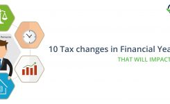 10 Tax changes in Financial Year 2017-18 that will impact your Taxes