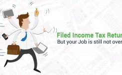 Filed ITR….Wait…Your JOB is still not over
