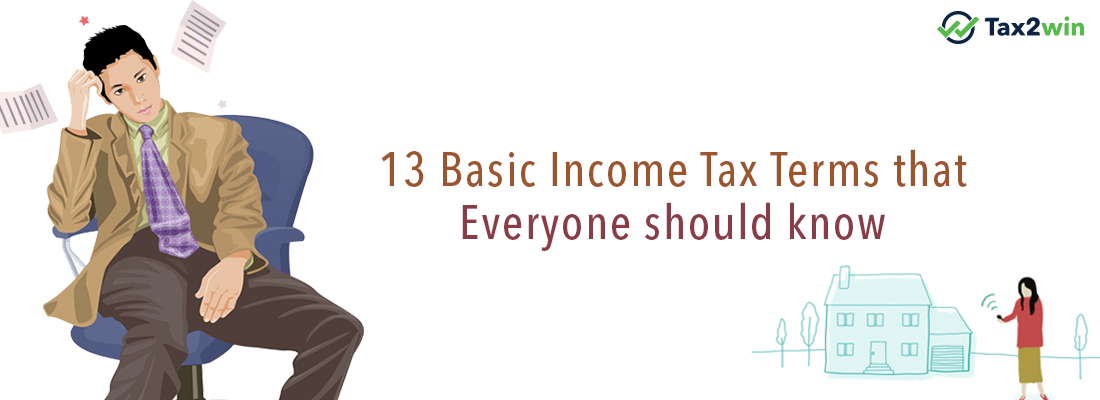 Basic Income Tax terms that everyone should know