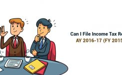 Can I File Income Tax Return (ITR) For AY 2016-17 (FY 2015-16) Now?