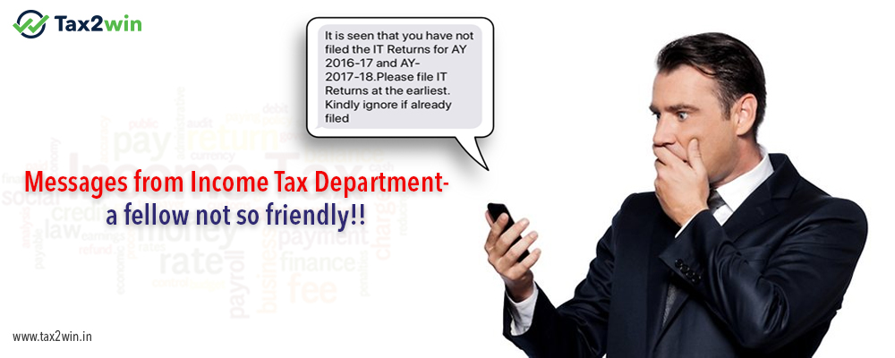 Messages from Income Tax Department – A fellow not so friendly!!