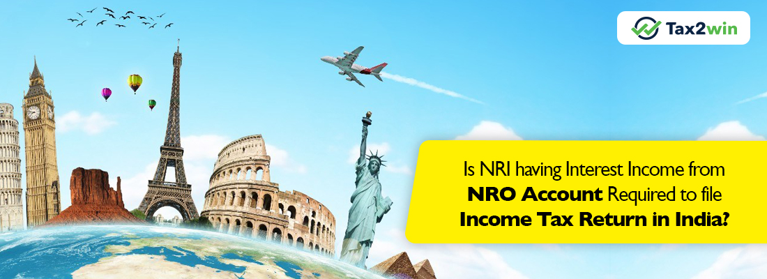 Is NRI having Interest income from NRO account required to file Income Tax Return in India?