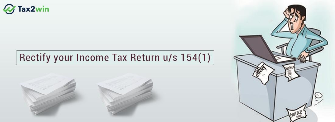 Rectify Income Tax Return u/s 154 –  A Comprehensive Understanding