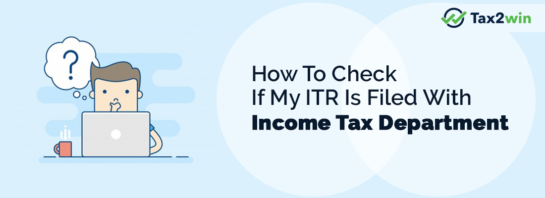 How To Check If My ITR Is Filed With Income Tax Department