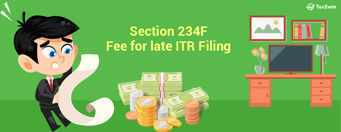 Fees for Delay in Filing Income Tax Return u/s 234F