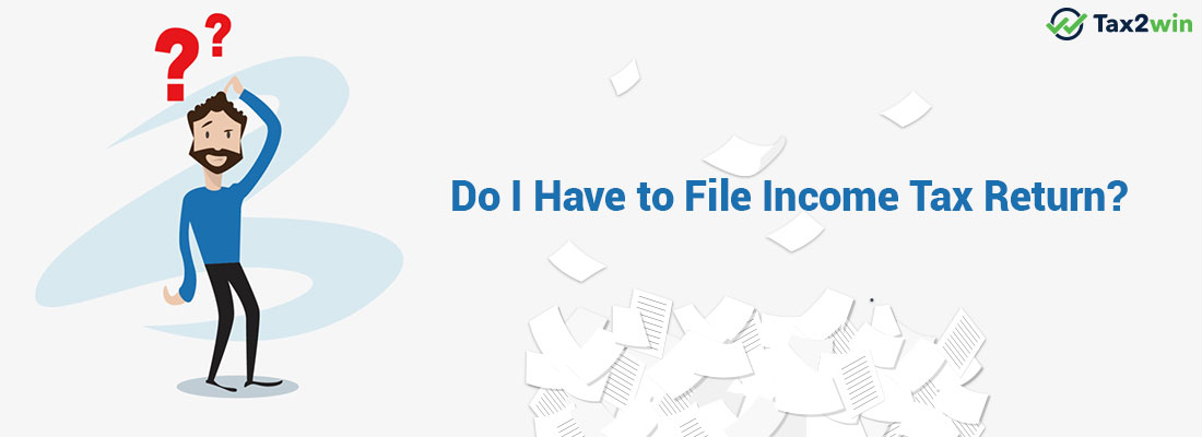Do I Have to File Income Tax Return?