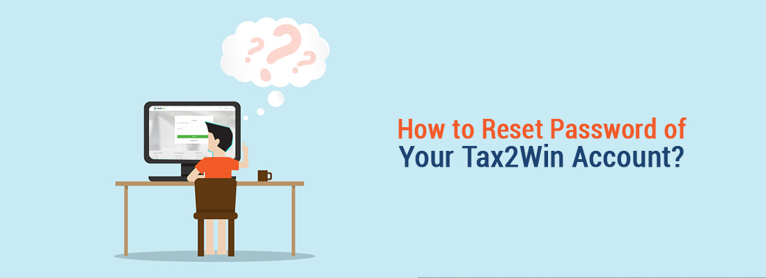 How to Reset Password of Your Tax2Win Account?