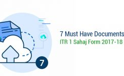 7 Must Have Documents While Filing ITR 1 Sahaj Form 2017-18 | E Filing Tips