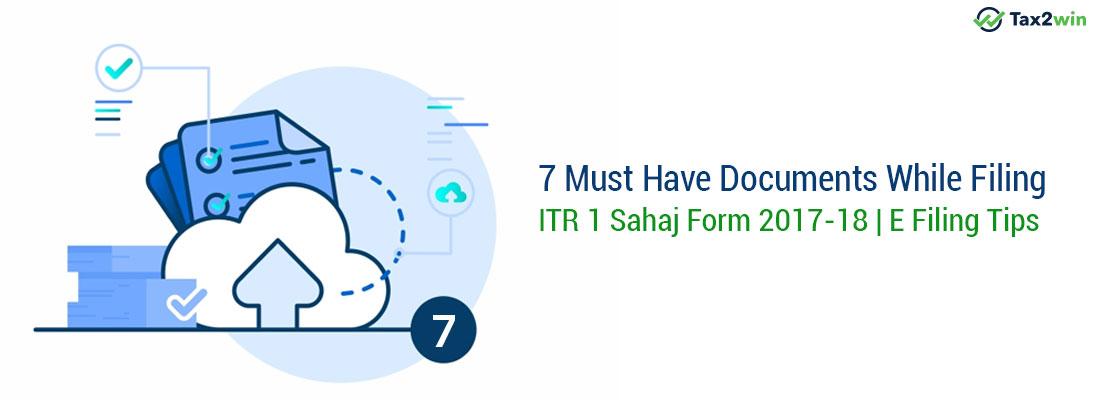 7 Must Have Documents While Filing ITR 1 Sahaj Form 2017-18 | E Filing Tips