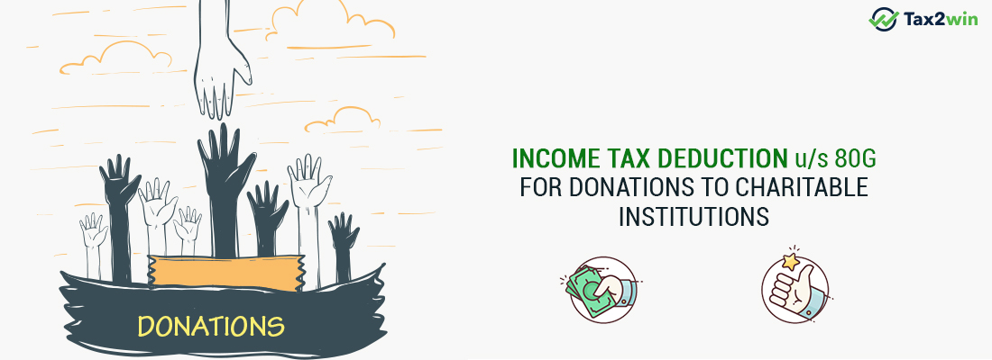 INCOME TAX DEDUCTION u/s 80G FOR DONATIONS TO CHARITABLE INSTITUTIONS