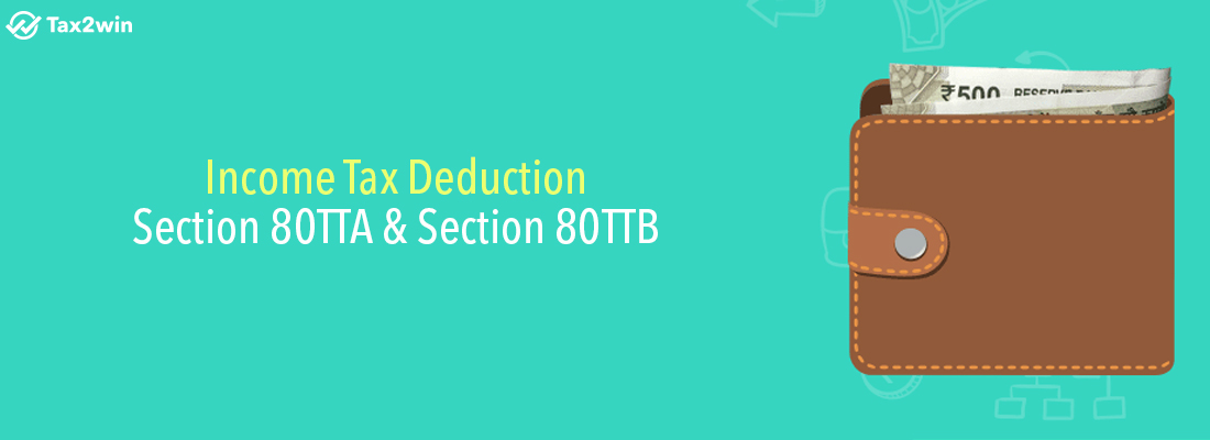 Income Tax Deduction | Section 80TTA & Section 80TTB