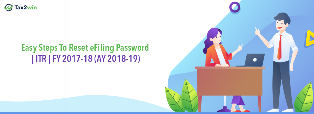 Easy Steps To Reset eFiling Password | ITR | FY 2017-18 (AY 2018-19)