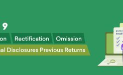 GSTR 9 Filing:Correction,Rectification,Omission,Additional Disclosures
