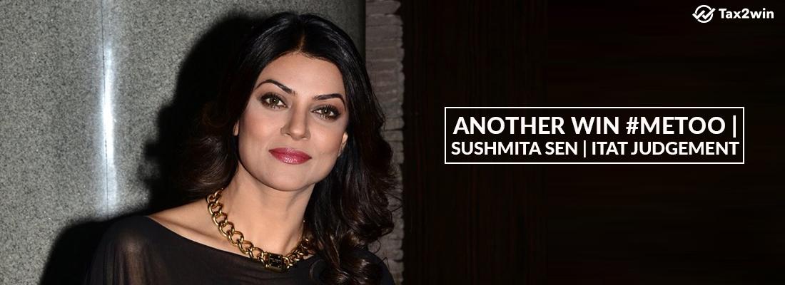 Another Win #MeToo | Sushmita Sen | ITAT Judgement