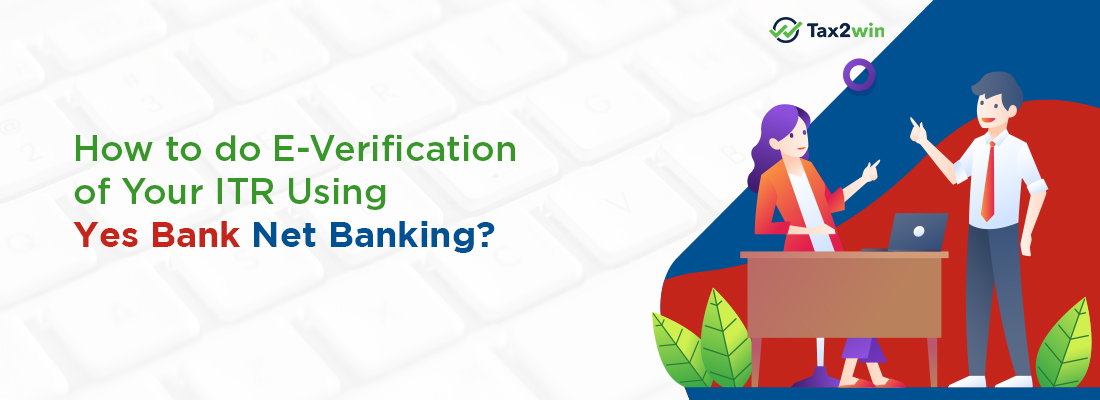 How to e-verify ITr using Yes Bank Net Banking