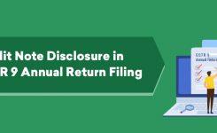 Credit Note disclosure in GSTR 9  Annual Return Filing