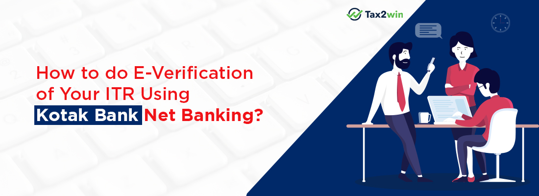 ITR verification through Kotak Mahindra Net Banking