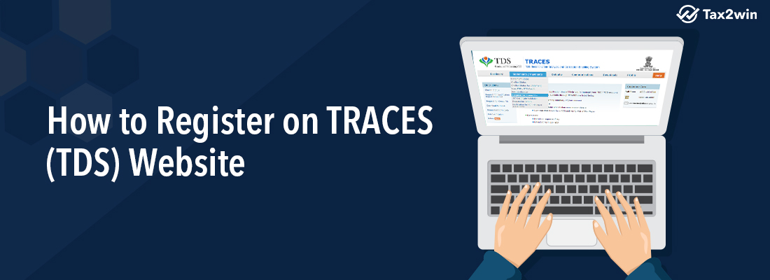 How and Why to Register on TRACES (TDS) Website