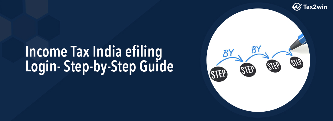 Income Tax India Efiling Login -Step-By-Step Guide
