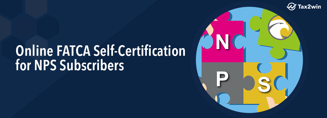 Online FATCA self-certification – mandatory declaration for NPS Subscribers