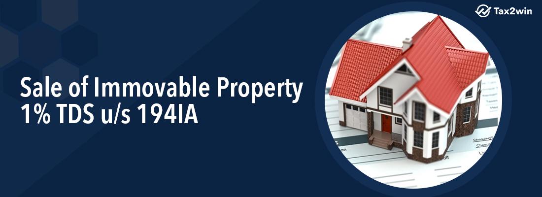 Sale of immovable property – 1% TDS u/s 194IA