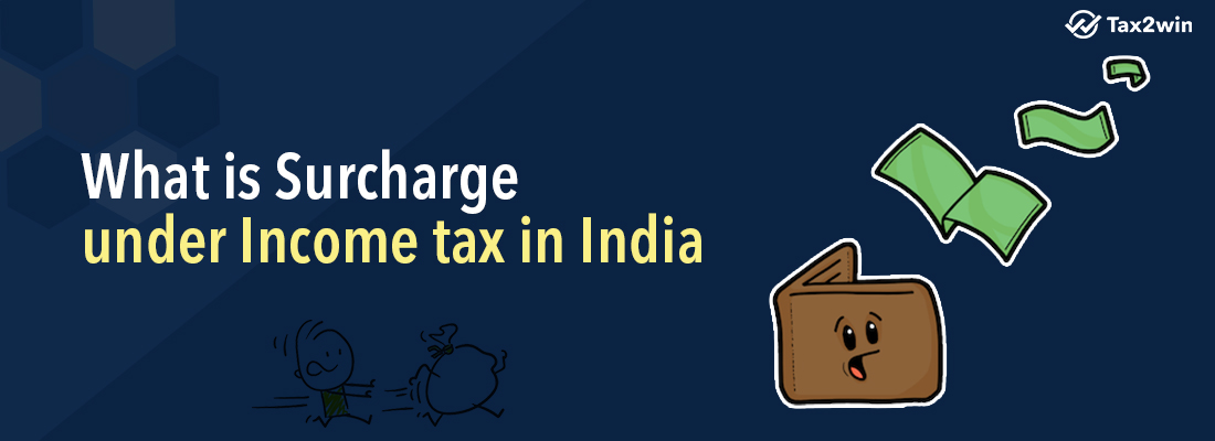 What is Surcharge under Income tax in India?