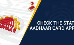 Aadhaar Card Application Status Check – Know Update