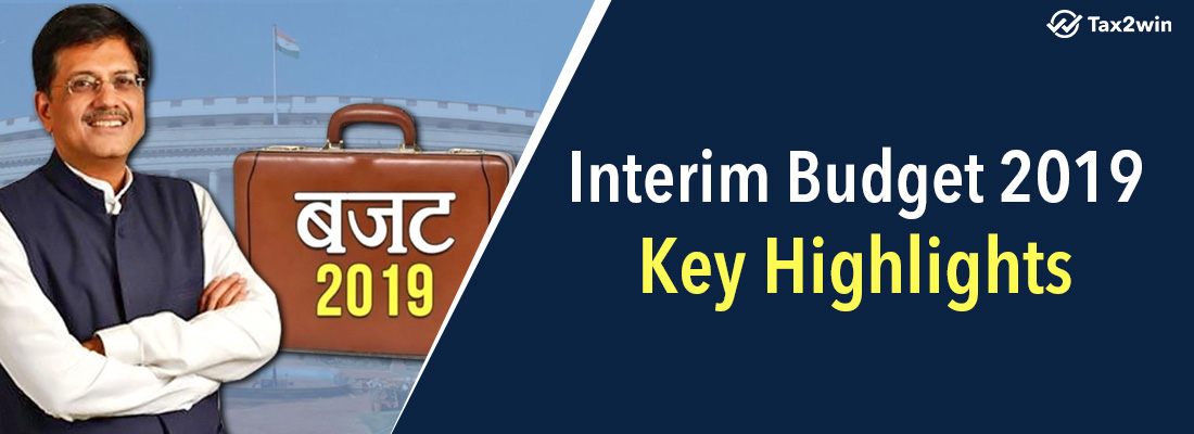Interim Budget 2019 – Key Highlights and Updates