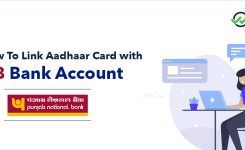 Know How To Link Aadhaar Card With PNB Account