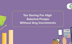 Tax Saving for High Salaried People without any investments