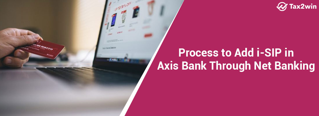 Process-to-Add-i-SIP-in-Axis-Bank-Through-Net-Banking