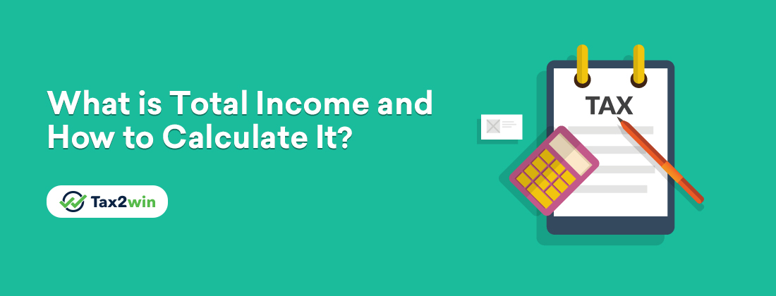 What is Total Income and How to Calculate It?