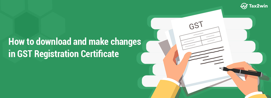 How-to-download-and-make-changes-in-GST-Registration-Certificate