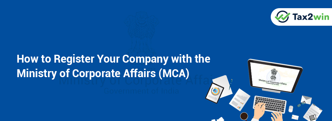How-to-register-your-company-with-the-Ministry-of-Corporate-Affairs-(MCA)