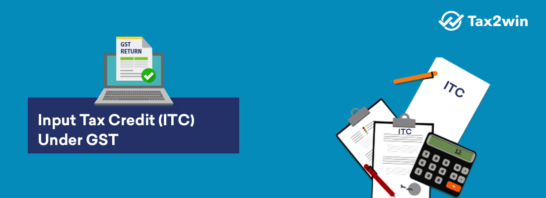 Input-Tax-Credit-(ITC)-under-GST