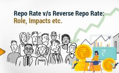 Repo Rate & Reverse Repo Rate – Meaning, Difference, Impact etc.