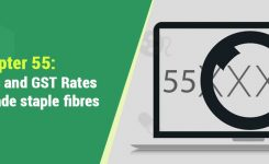 Chapter 55: HSN Codes and GST Rates for Synthetic, Staple fiber