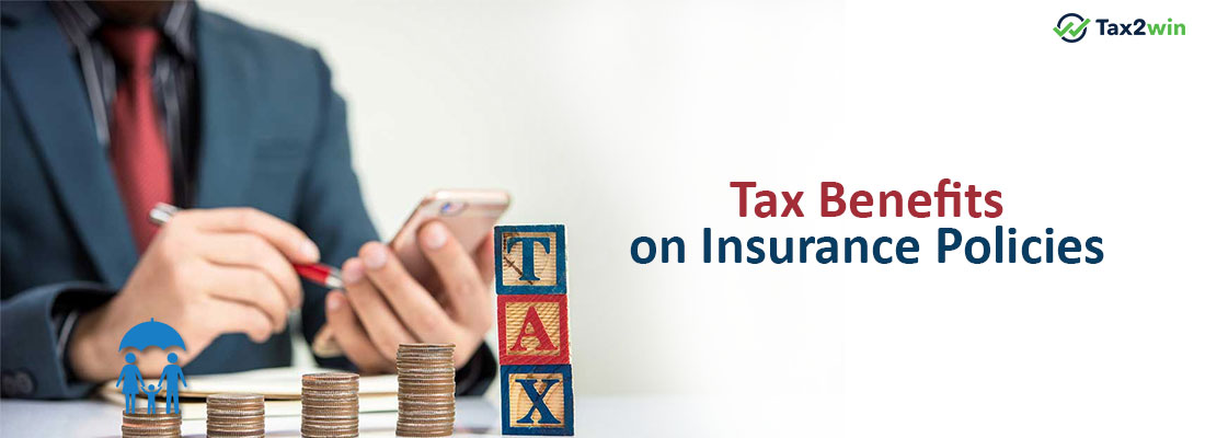 Tax-Benefits-On-Insurance-Policies